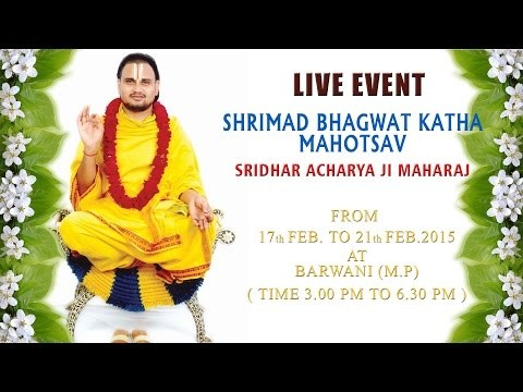 Shrimad Bhagwat Katha By Shri Dharacharyaji Maharaj  in Feburary 2015 at Barwani, M.P