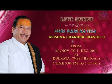 Shri Ram Katha by Krishna Chandra Shastri Ji in November 2014 at Kolkata, West Bengal