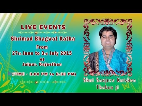 Shrimad Bhagwat Katha by Sanjeev Krishna Thakur Ji  in June 2015 at Jaipur, Rajasthan