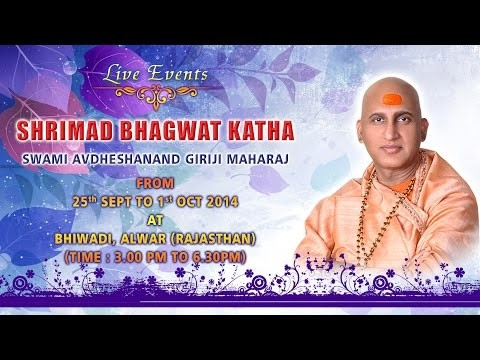 Shrimad Bhagwat Katha  By Avdheshanand Giriji Maharaj in September 2014 at Bhiwadi,Alwar, Rajasthan